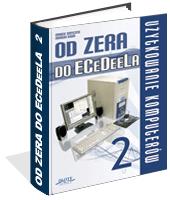 Od zera do ECeDeeLa - Użytkowanie Komputerów cz. 2 - Marek Smyczek i Marcin Kaim
